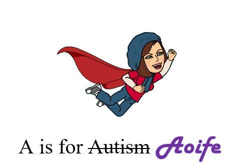 A Is For Aoife Not Autism